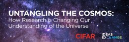 Untangling the Cosmos: How Research is Changing Our Understanding of theUniverse