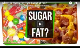 Which is Worse For You: Sugar orFat?