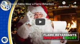 Should Santa Wear a Flame RetardantSuit?