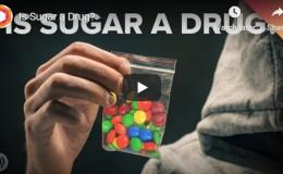 Is Sugar a Drug? –YouTube